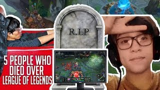 5 People Who DIED Over League Of Legends