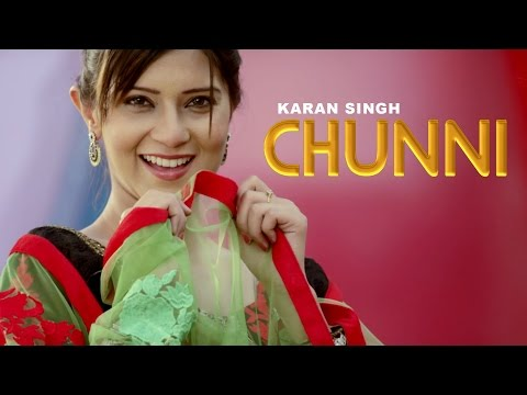 CHUNNI - Full Video | Karan Singh | Latest Punjabi Song 2016