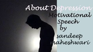 Sandeep Maheshwari Motivational Speech for Depressed People | Student Life| Hindi motivation