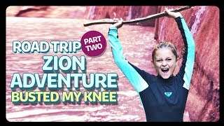 EXPLORING ZION NATIONAL PARK *I slipped on a rock* | Sophie Fergi