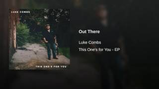 Luke Combs Out There