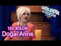 Güldür Güldür Show 132. Bölüm, Doğal Anne Skeci