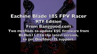 Eachine Blade 185 FPV Racer RTF - Updating ESC to the latest BLHeli