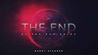 Barry Stagner: The End of The Beginning