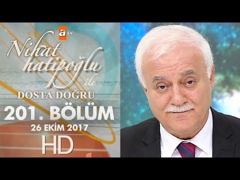 Nihat Hatipoğlu ile Dosta Doğru - 26 Ekim 2017