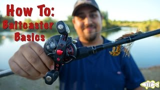 How To Use A Baitcaster: The Basics