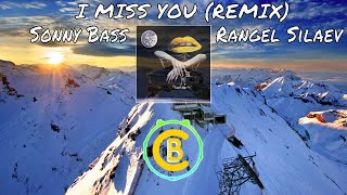 Clean Bandit Ft. Julia Michaels - I Miss You (Sonny Bass X Rangel Silaev Remix)
