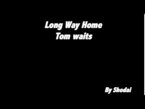 Long Way Home/ Tom Waits (Shodai)