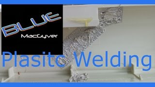 Plastic Welding and Repair for the Common Man
