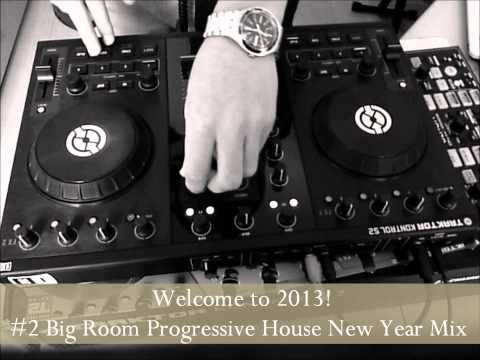 Welcome to 2013! #2 Big Room Progressive House New Year Mix! (NI Traktor Kontrol S2)