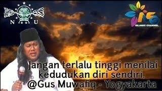 gus muwafiq - jangan terlalu tinggi mengukur diri, pengertian islam Nusantara