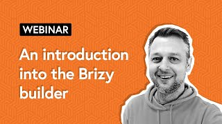 🚩 Webinar | Brizy Builder Essentials—Overview & Crash Course on the Brizy Builder