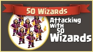 Attacking with 50 wizards (max) clash of clans