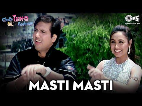 Masti Masti - Chalo Ishq Ladaaye | Govinda & Rani Mukherjee | Sonu Nigam & Alka Yagnik video