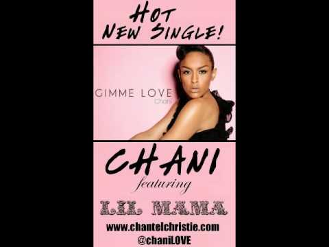 Chani - Gimme Love
