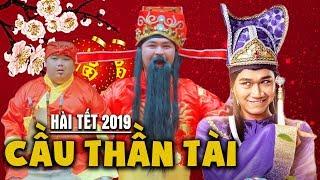 Hài Tết 2019 CẦU THẦN TÀI - Duy Phước, Xuân Nghị, Thanh Tân, Lâm Vỹ Dạ, A Tô | Hài Tết Hay Nhất 2019