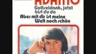 Watch Adamo Gottseidank Jetzt Bist Du Da video