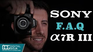 Top 15 Most Common Questions | SONY A7R III Full-frame Mirrorless Camera | TUTORIAL
