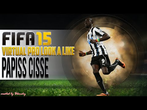 FIFA15 VIRTUAL PRO LOOK A LIKE | PAPISS CISSE