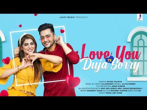 Love You Te Duja Sorry (Official Video)Ayush Talniya, Ullumanati, Aliya| Hit Song 2020 | Jjust Music