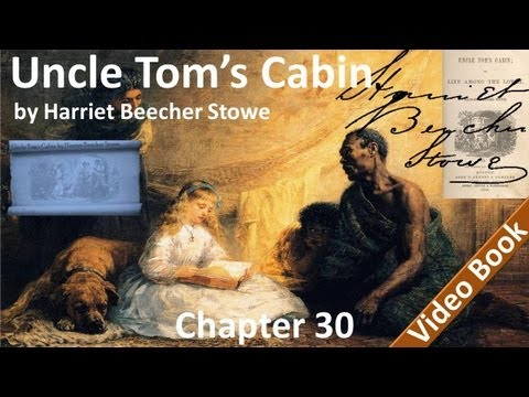 Chapter 30 - Uncle Tom's Cabin by Harriet Beecher Stowe - The Slave Warehouse