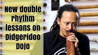 Download Lagu New double rhythm lessons on Didgeridoo Dojo Gratis STAFABAND