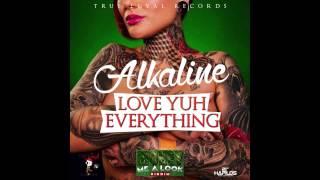 download lagu Alkaline - On Fleek Love Yuh Everything Raw  gratis