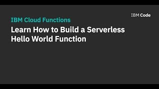Learn How to Build a Serverless Hello World Function
