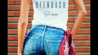 Ofenbach Be Mine Extended