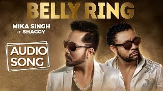 Belly Ring | Mika Singh Ft. Shaggy | Official Audio Song | Latest Song 2019 | Music & Sound