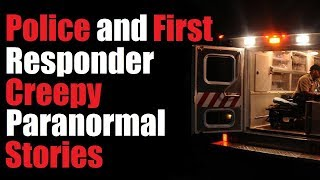 """""""10 TRUE Police and First Responder Creepy Paranormal Stories"""""""