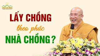 Lấy Chồng Theo Phúc Nhà Chồng, Đúng Hay Sai? | Vấn Đáp Phật Pháp | Thầy Thích Trúc Thái Minh