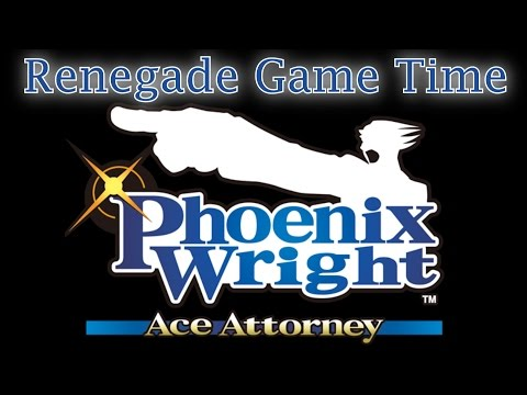 Renegades Game Time: Phoenix Wright: Ace Attorney