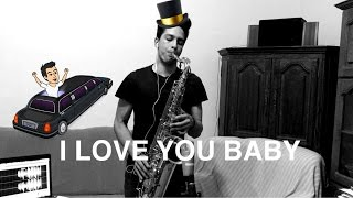 I Love You Baby Sax Cover - Frank Sinatra
