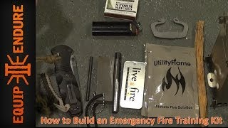 How to Build an Emergency Fire Training Kit by Equip 2 Endure