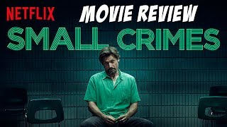 Small Crimes Movie Review (A Netflix Original)