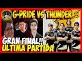 G-PRIDE vs THUNDER - GRAN FINAL-ULTIMA PARTIDA | Aorus League Cono Norte | DOTA 2