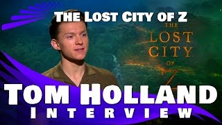 THE LOST CITY OF Z - Tom Holland Interview (SPIDERMAN)