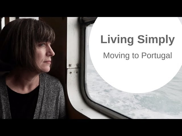 Moving from the USA to Portugal - Minimalism and Living Simply CC