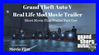 Grand Theft Auto V: Real Life Mod Short Movie Film Trailer Part One