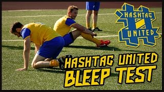 HASHTAG UNITED BLEEP TEST!