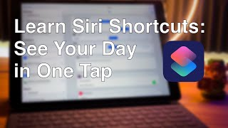Learn Siri Shortcuts: See Your Day in One Tap + Alexa Support