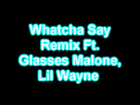 Watcha say-Jason derulo Feat.Lil Wayne & Glasses M. (official remix)