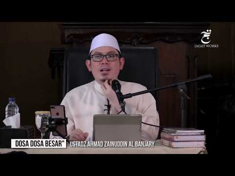 """DOSA DOSA BESAR"" Ustadz Ahmad Zainuddin Al Banjary"