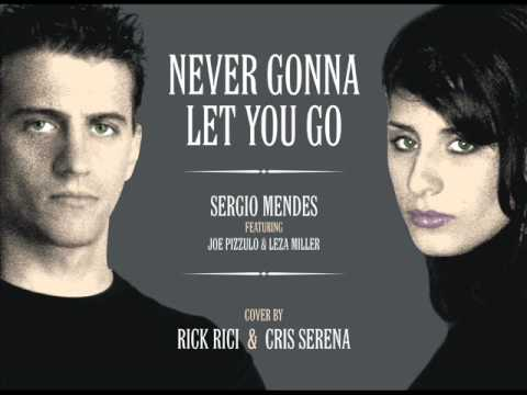 SERGIO MENDES - Never Gonna Let You Go (vocal cover by Rick Rici & Cris Serena)