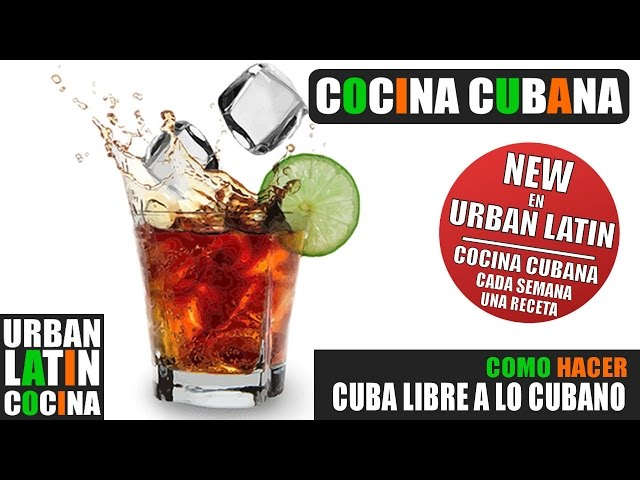 COMO HACER ► CUBA LIBRE A LO CUBANO ► COCINA CUBANA ► RECETA