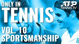 Nicest Sportsmanship Moments 😊: ONLY IN TENNIS VOL.10