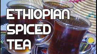 ያለቀለት ሻይ አዘጋጃጀት - How to Make Ethiopian Spiced Tea