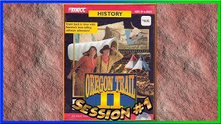 | On the New Trail Again | Oregon Trail 2 | Session #1