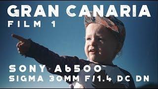 Gran Canaria Film 1 Sony A6500 Sigma 30mm f/1.4 DC DN